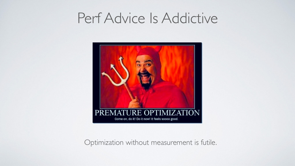 Perf Advice Is Addictive Optimization without m...