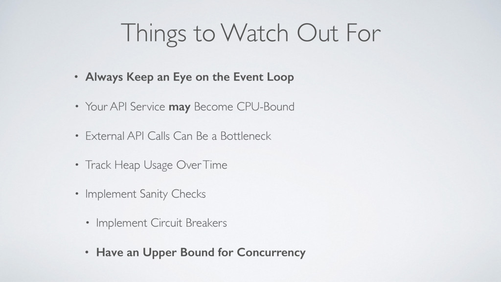 Things to Watch Out For • Always Keep an Eye on...