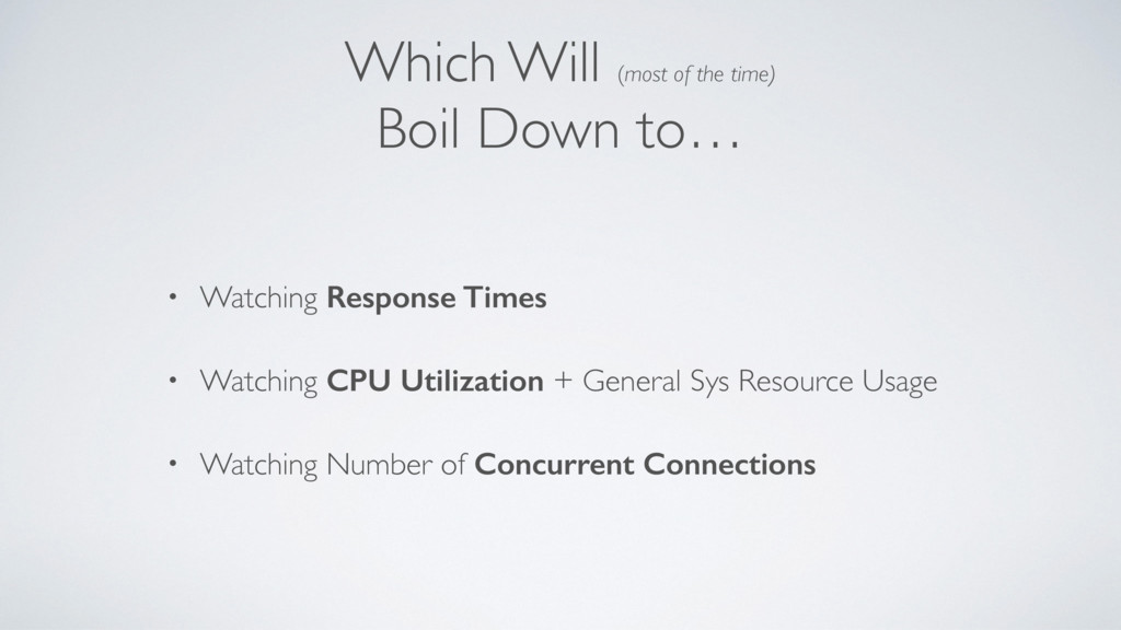 Which Will (most of the time) Boil Down to… • W...