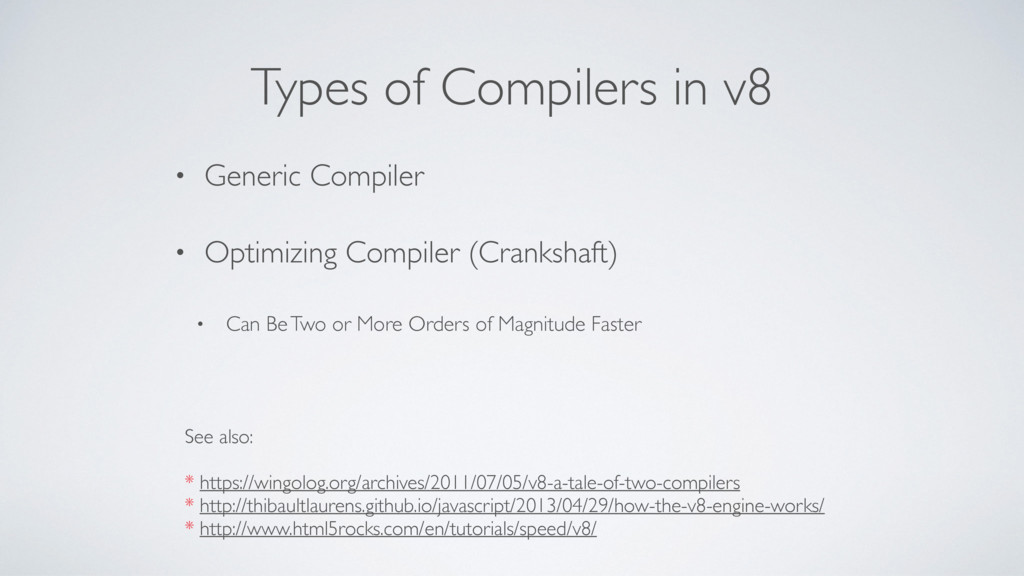 Types of Compilers in v8 • Generic Compiler • O...