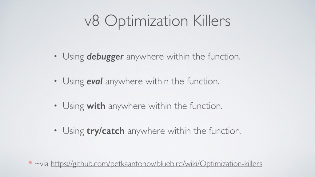 v8 Optimization Killers • Using debugger anywhe...