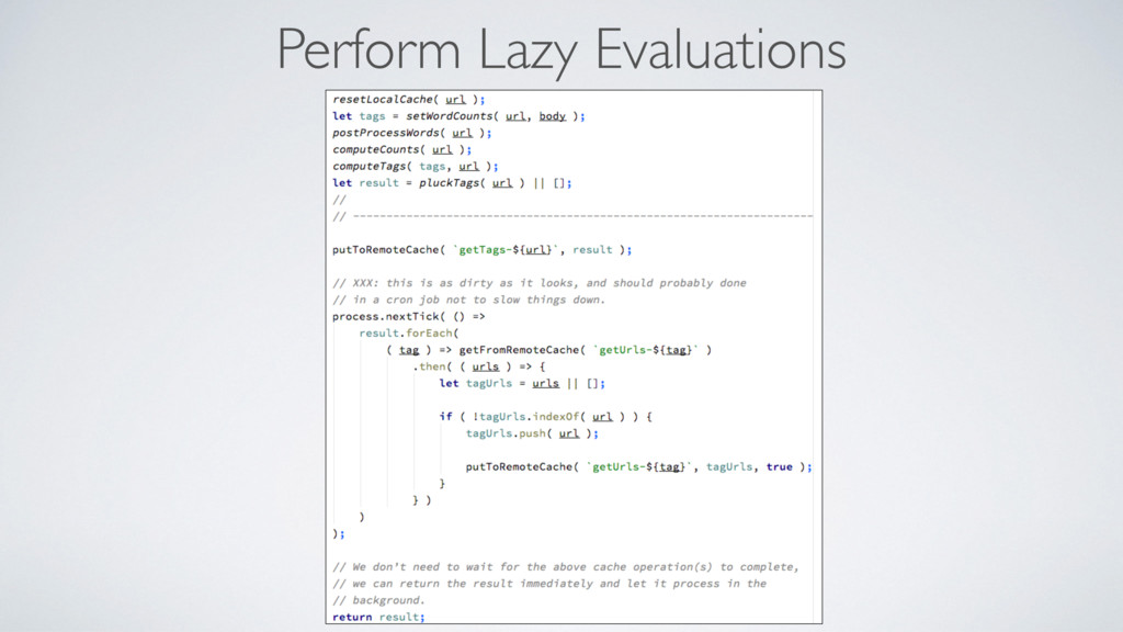 Perform Lazy Evaluations