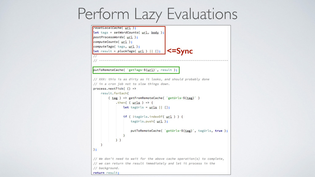 Perform Lazy Evaluations <=Sync