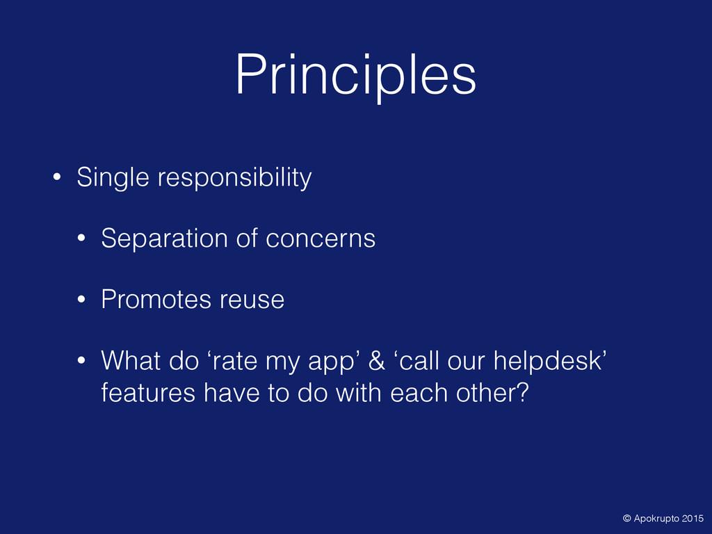 Principles • Single responsibility • Separation...