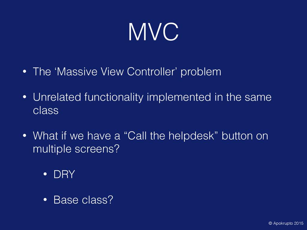MVC • The 'Massive View Controller' problem • U...