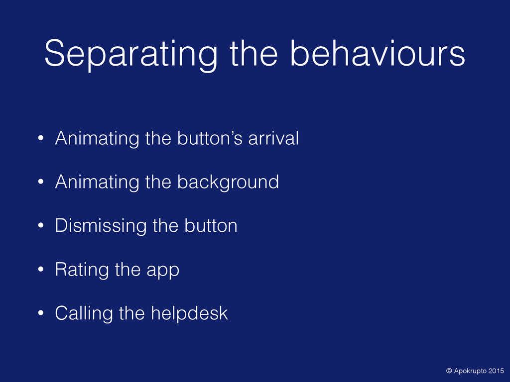 Separating the behaviours • Animating the butto...