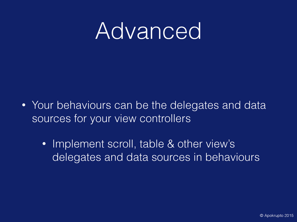 Advanced • Your behaviours can be the delegates...