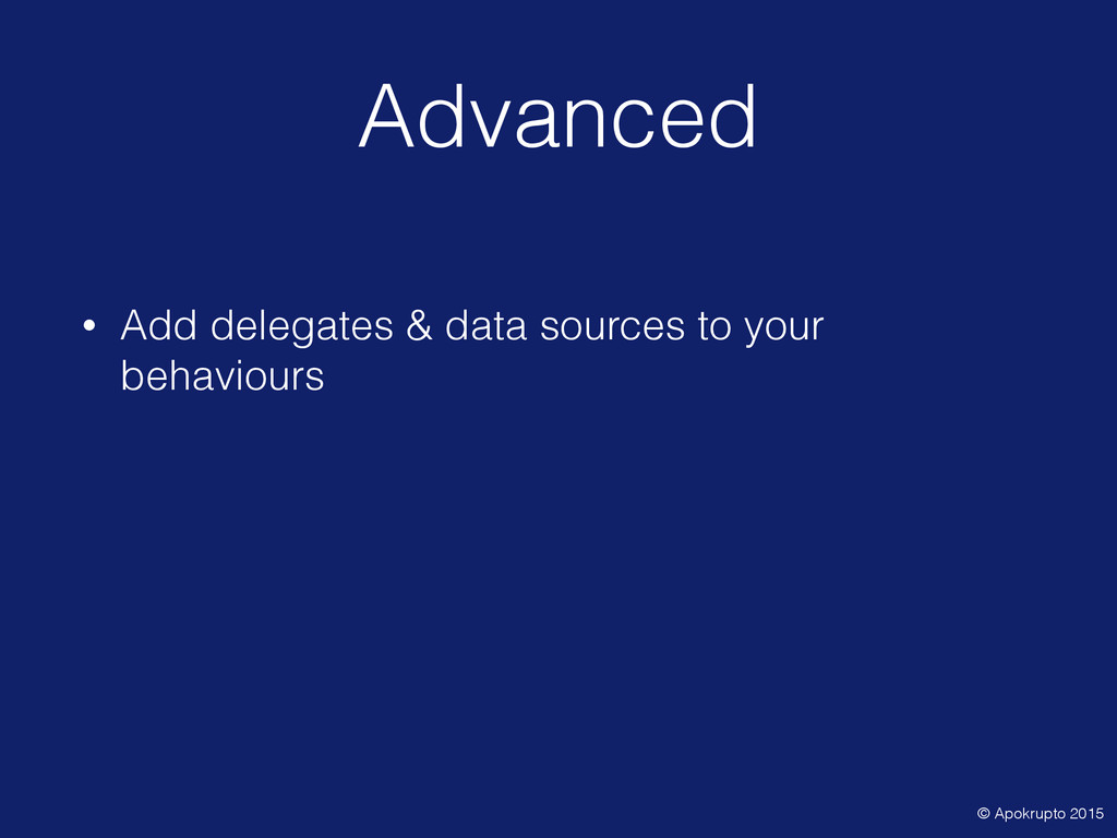 Advanced • Add delegates & data sources to your...