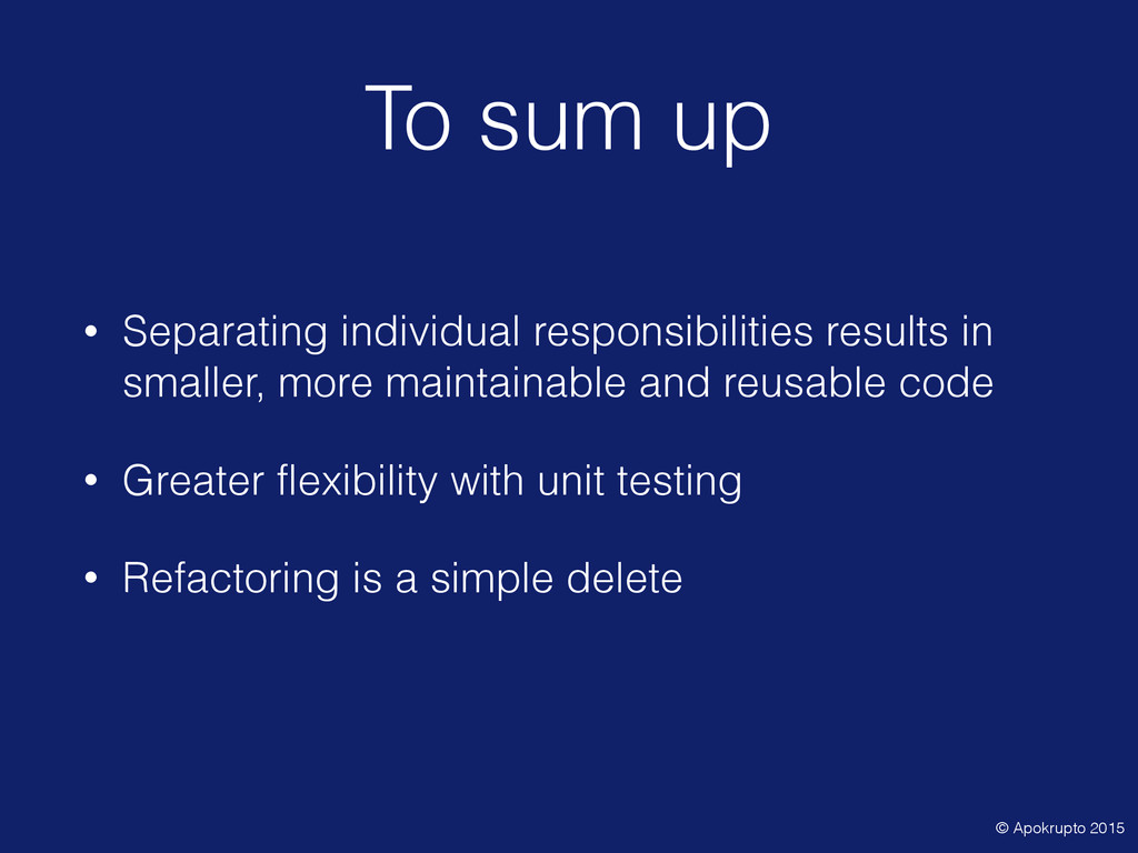 To sum up • Separating individual responsibilit...