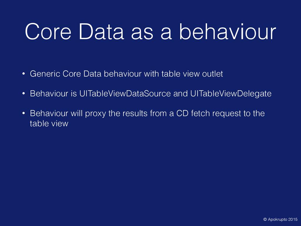 Core Data as a behaviour • Generic Core Data be...