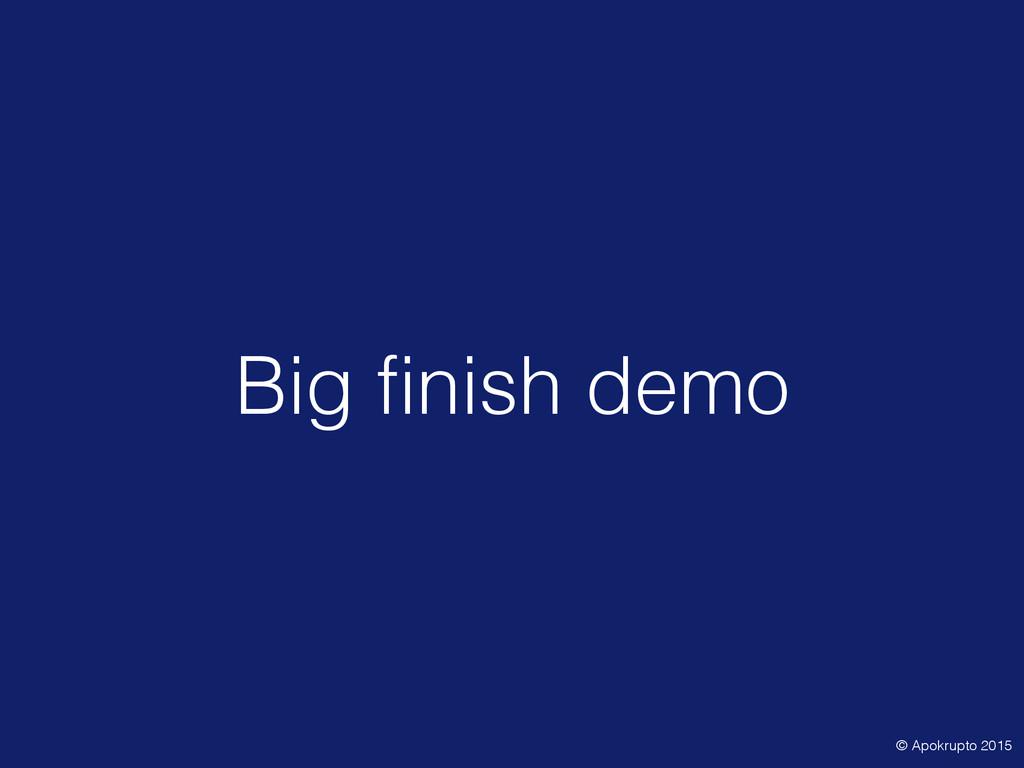 Big finish demo © Apokrupto 2015