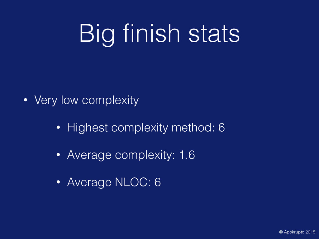Big finish stats • Very low complexity • Highes...