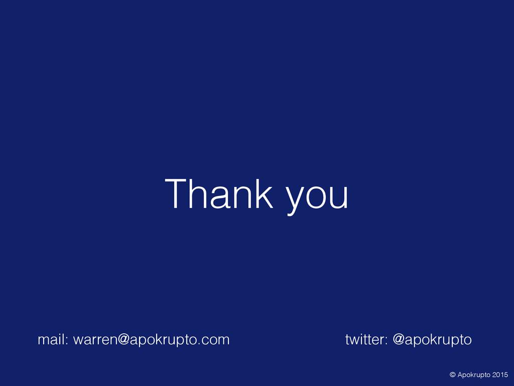 Thank you © Apokrupto 2015 mail: warren@apokrup...