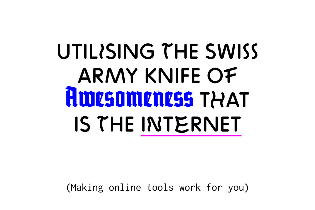 Utilising The Swiss Army Knife Of Awesomeness T...