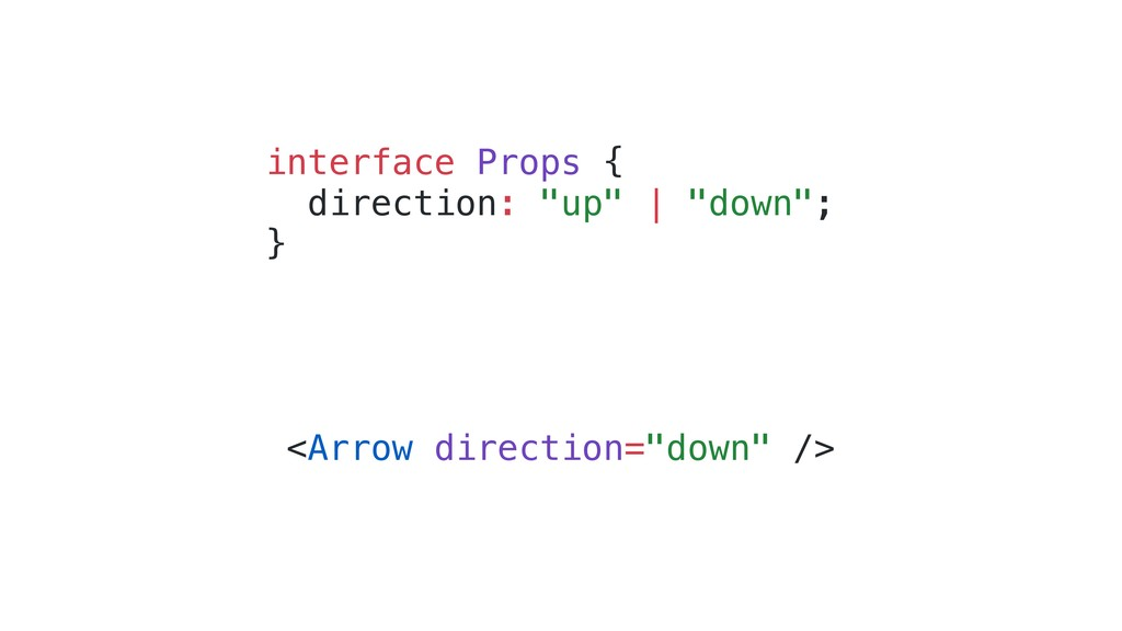 """interface Props { direction: """"up"""" 