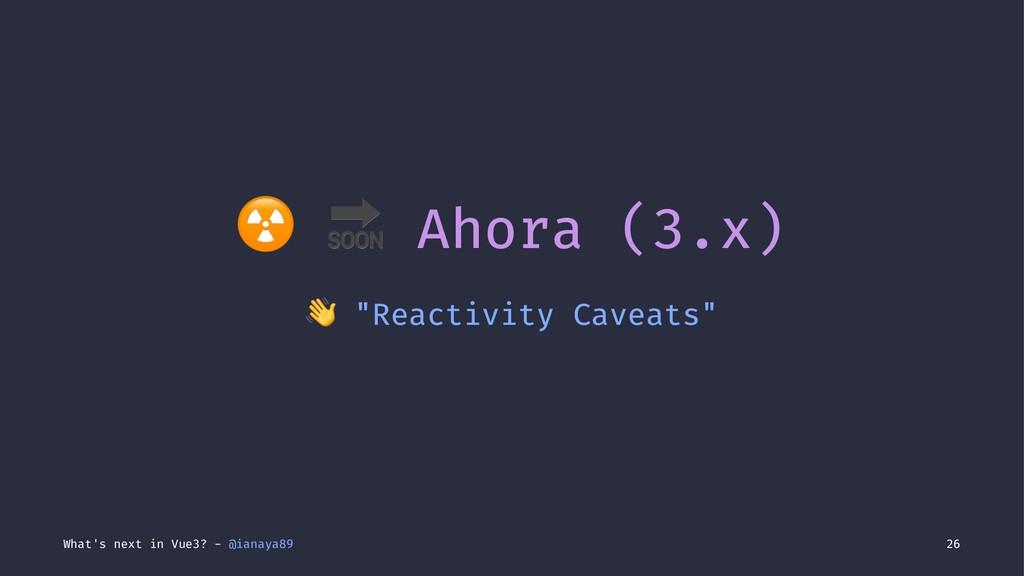"☢ "" Ahora (3.x) ! ""Reactivity Caveats"" What's n..."