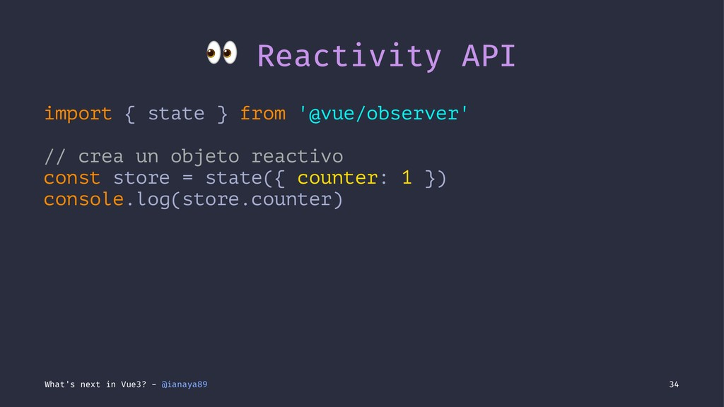 ! Reactivity API import { state } from '@vue/ob...