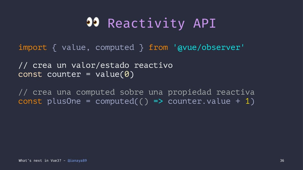 ! Reactivity API import { value, computed } fro...