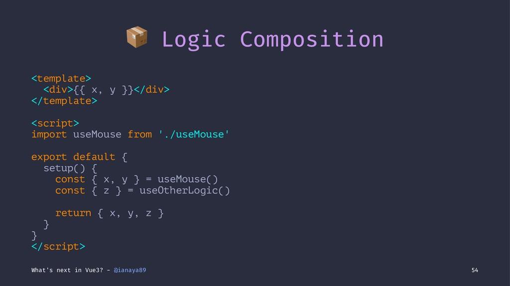 ! Logic Composition <template> <div>{{ x, y }}<...