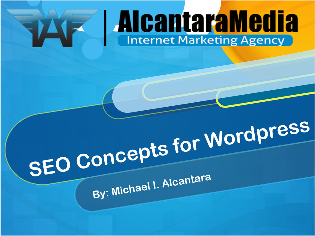 SEO Concepts for Wordpress By: Michael I. Alcan...