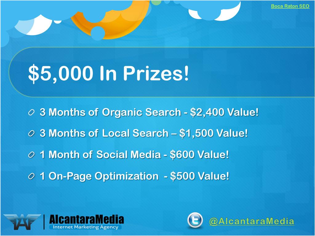 Boca Raton SEO $5,000 In Prizes! !  3 Months o...
