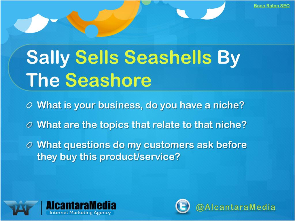 Boca Raton SEO Sally Sells Seashells By The Sea...