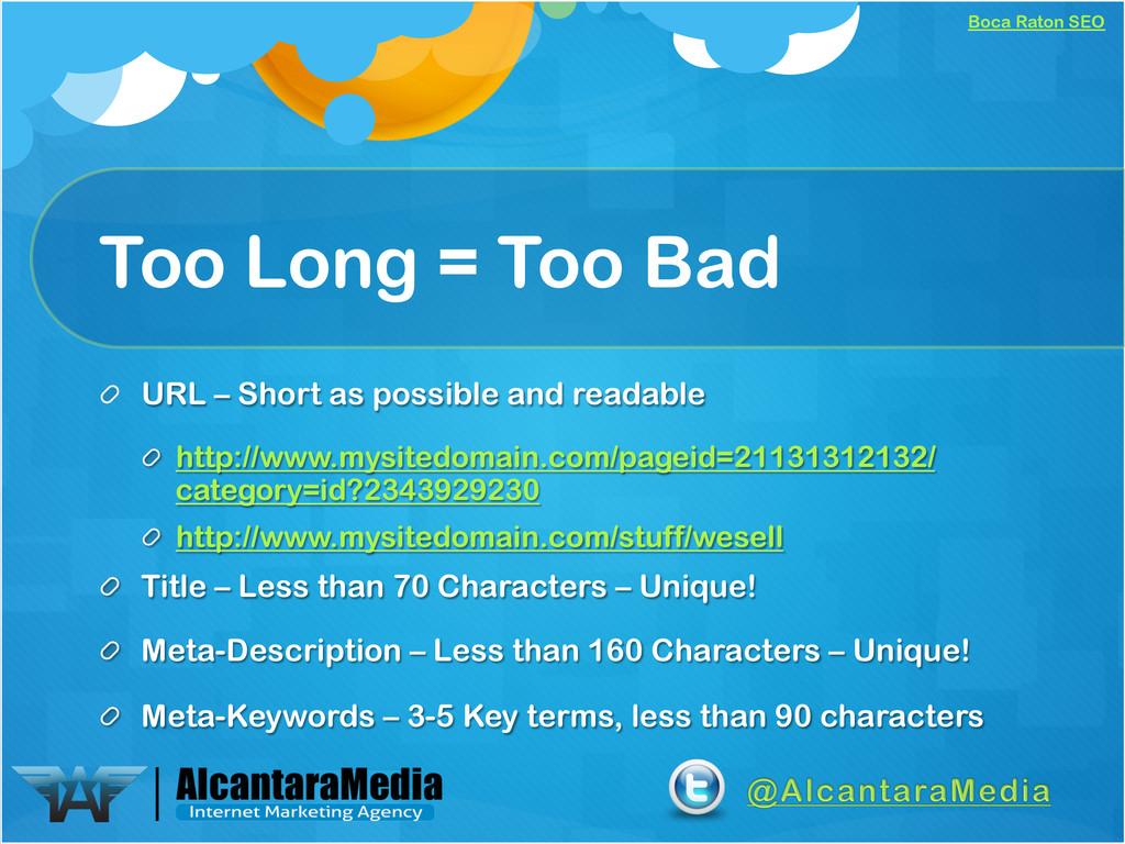 Boca Raton SEO Too Long = Too Bad !  URL – Sho...