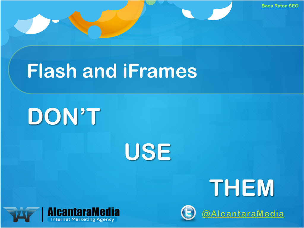 Boca Raton SEO Flash and iFrames DON'T USE THEM