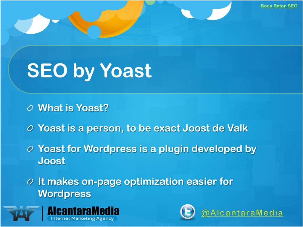 Boca Raton SEO SEO by Yoast !  What is Yoast? ...