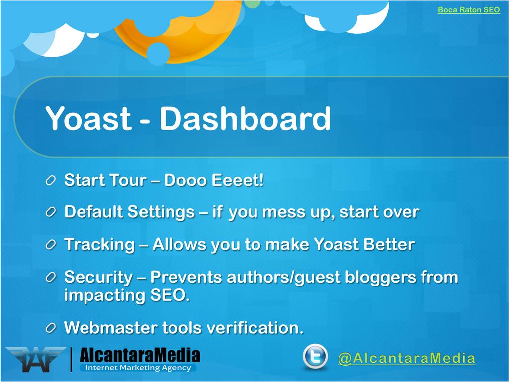 Boca Raton SEO Yoast - Dashboard !  Start Tour...