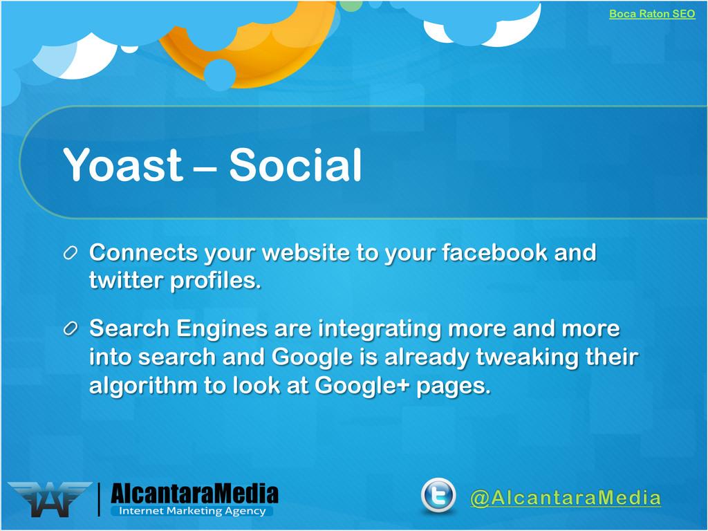 Boca Raton SEO Yoast – Social !  Connects your...