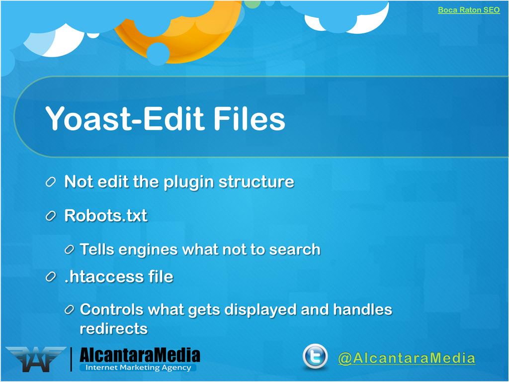Boca Raton SEO Yoast-Edit Files !  Not edit th...