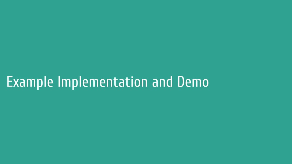 Example Implementation and Demo