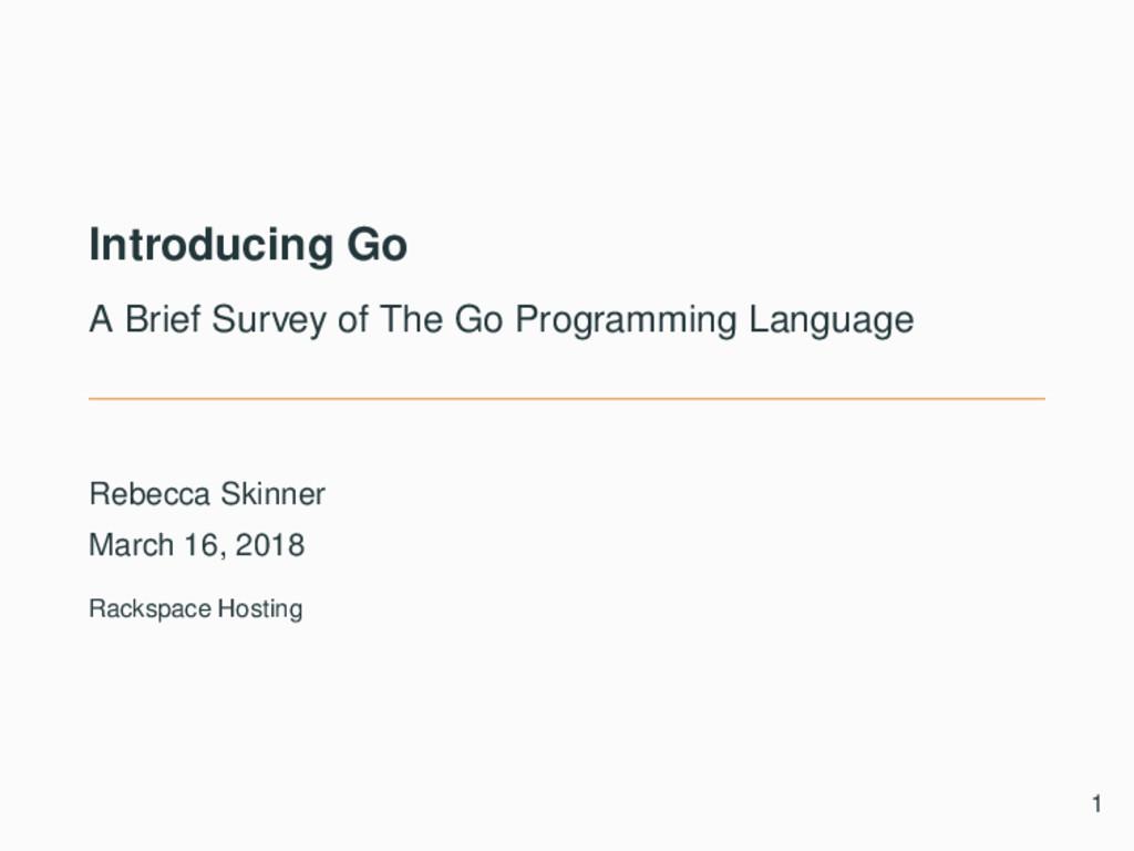 Introducing Go A Brief Survey of The Go Program...