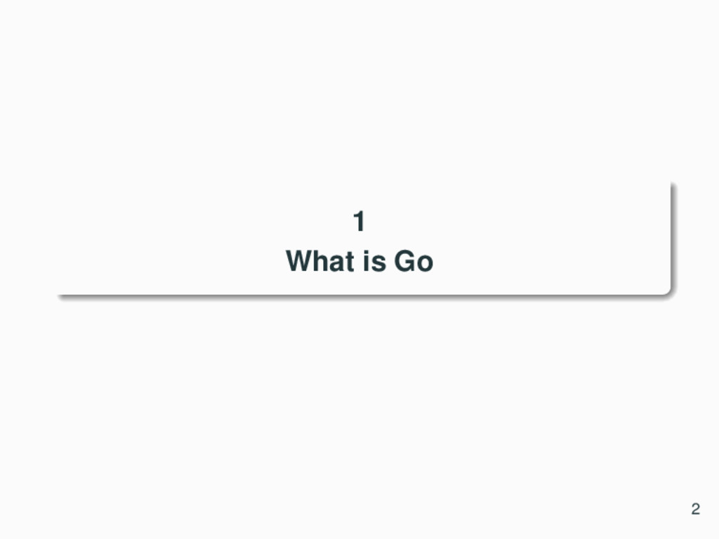 1 What is Go 2