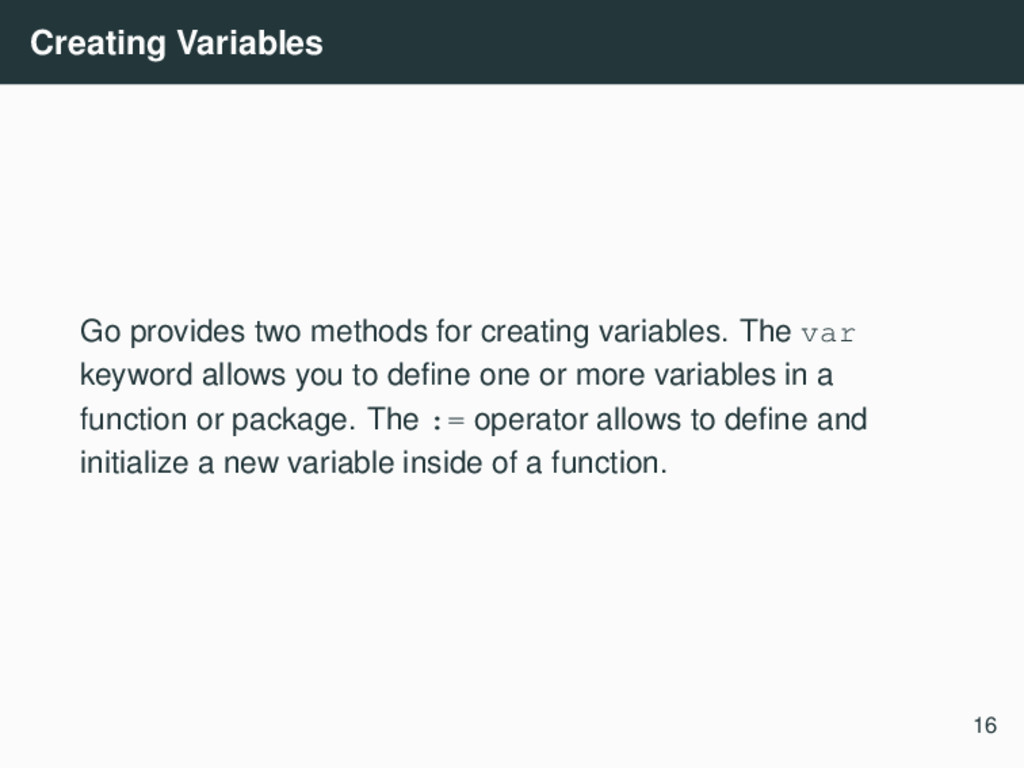 Creating Variables Go provides two methods for ...