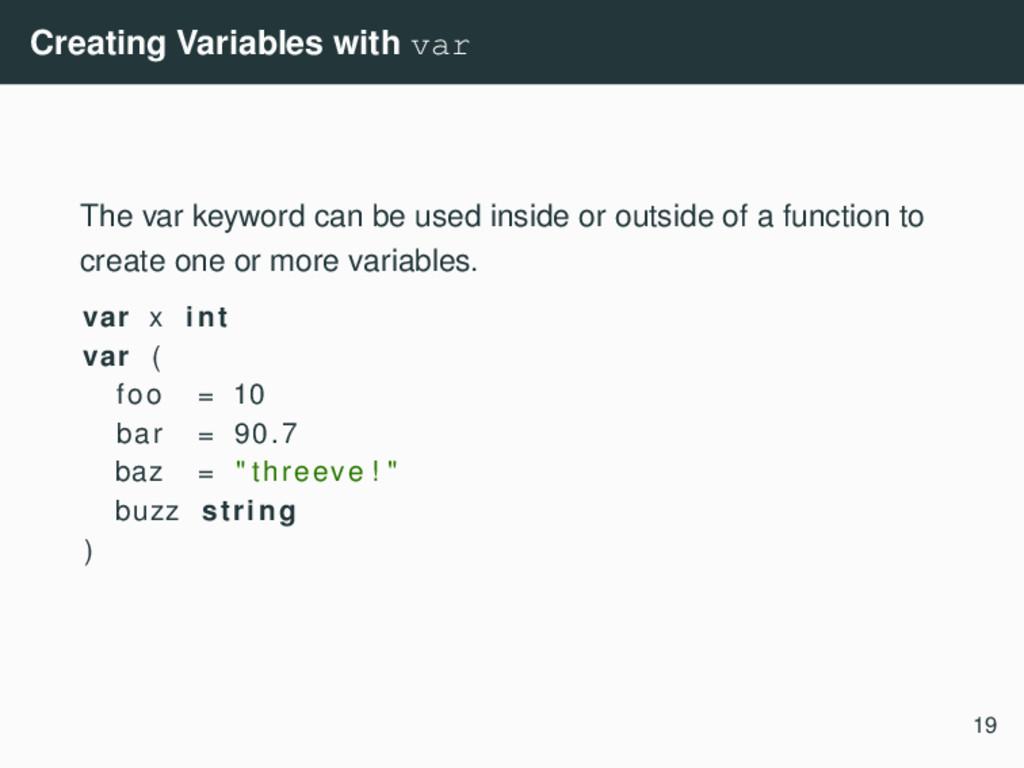 Creating Variables with var The var keyword can...