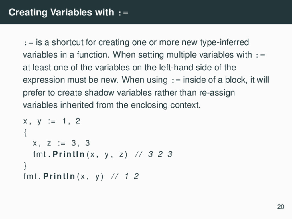 Creating Variables with := := is a shortcut for...