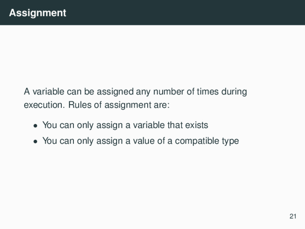 Assignment A variable can be assigned any numbe...