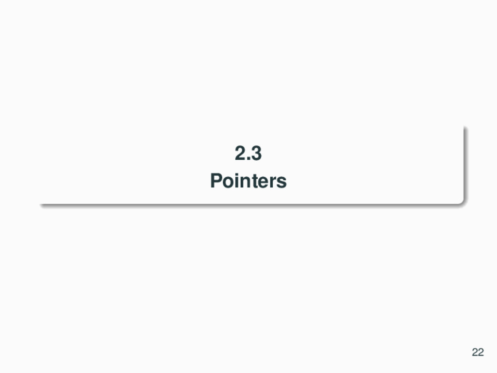 2.3 Pointers 22