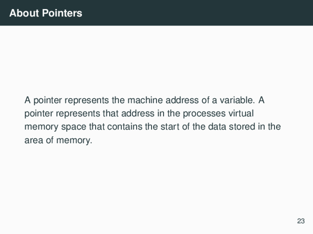 About Pointers A pointer represents the machine...