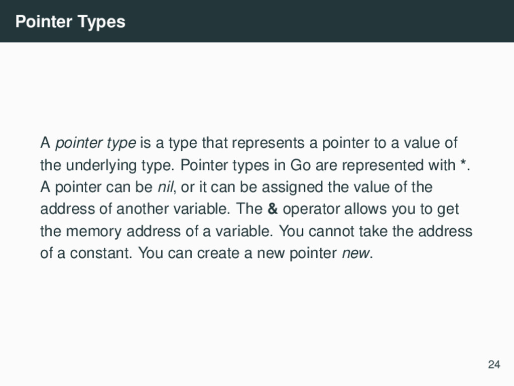Pointer Types A pointer type is a type that rep...