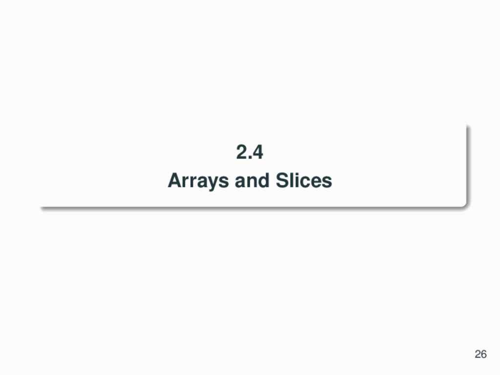2.4 Arrays and Slices 26