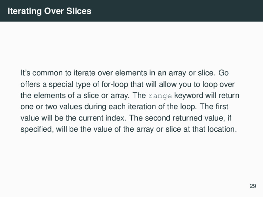 Iterating Over Slices It's common to iterate ov...