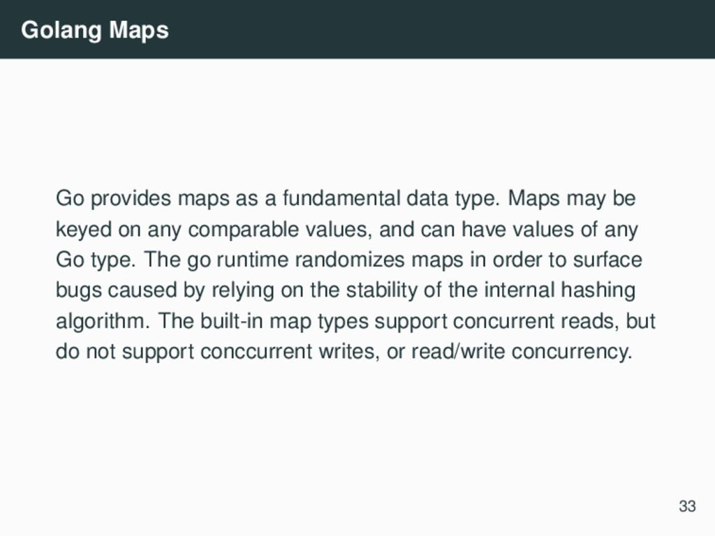 Golang Maps Go provides maps as a fundamental d...