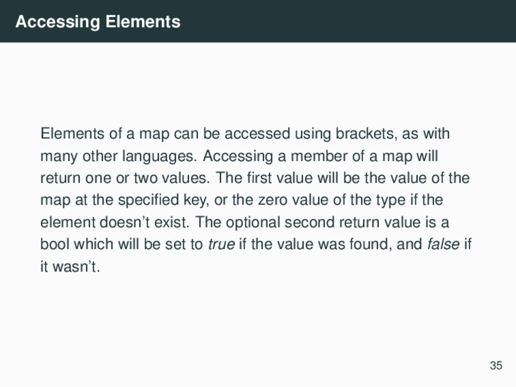 Accessing Elements Elements of a map can be acc...