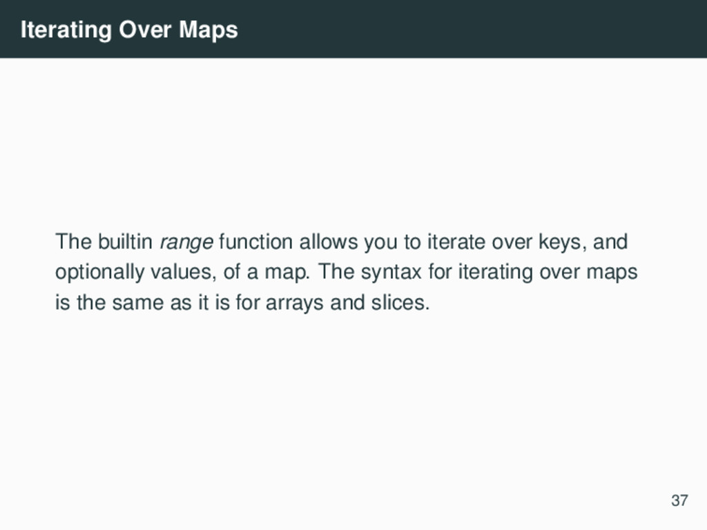 Iterating Over Maps The builtin range function ...