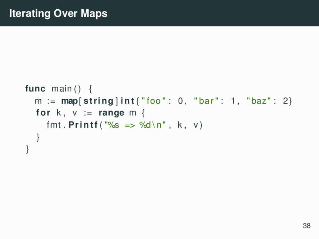 Iterating Over Maps func main ( ) { m := map[ s...
