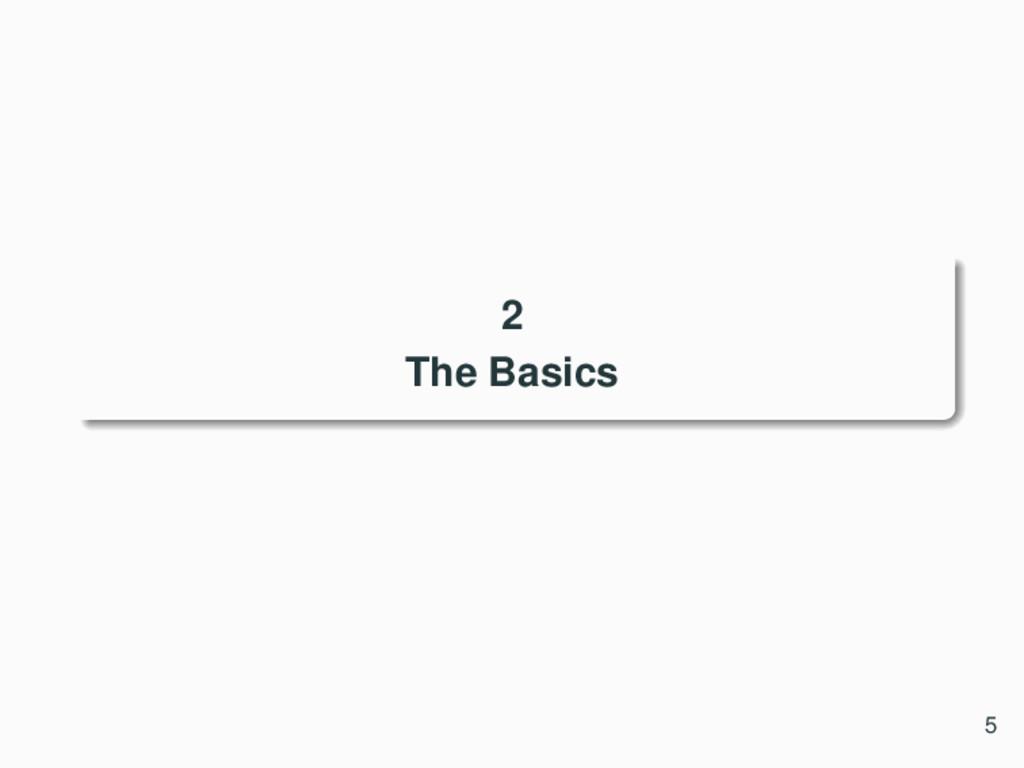 2 The Basics 5