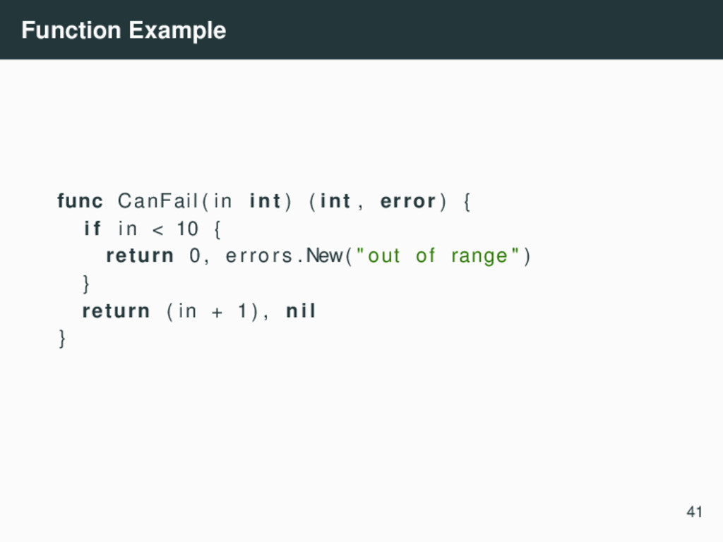 Function Example func CanFail ( in int ) ( int ...
